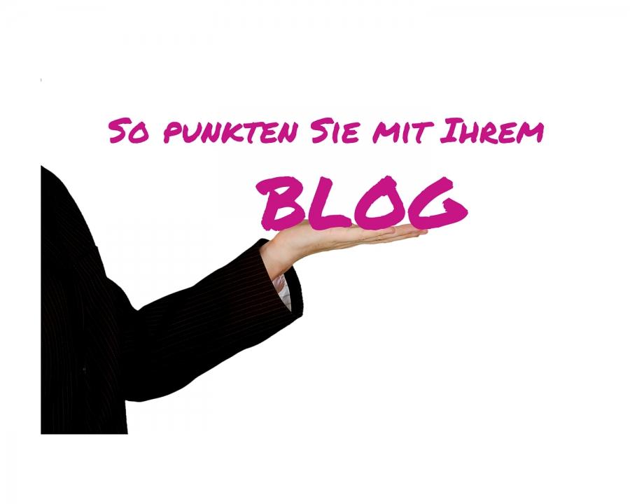 So punkten Sie mit Ihrem Blog
